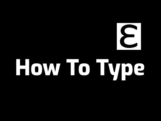 Backwards 3 : How To Type It Ɛ in Simple Way